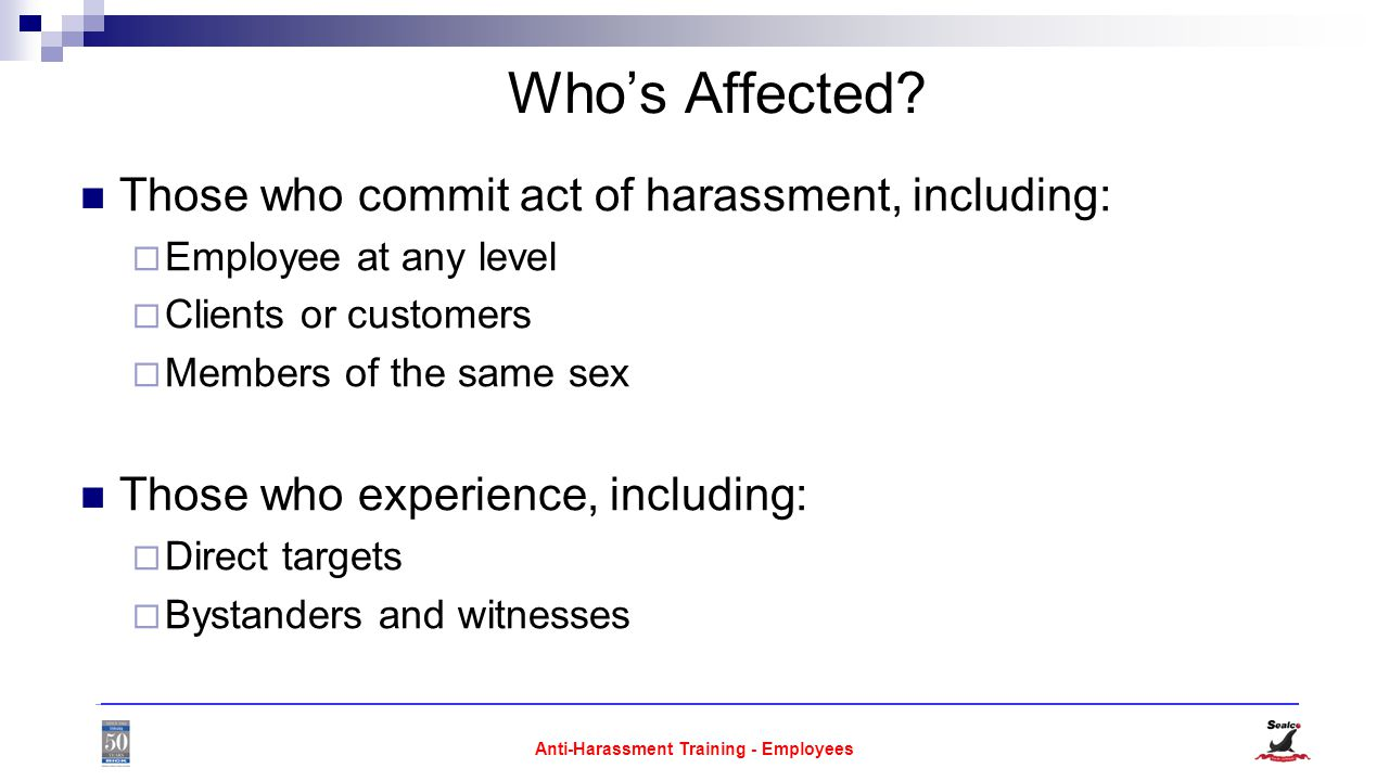 Anti-Harassment Training - Employees Who's Affected.
