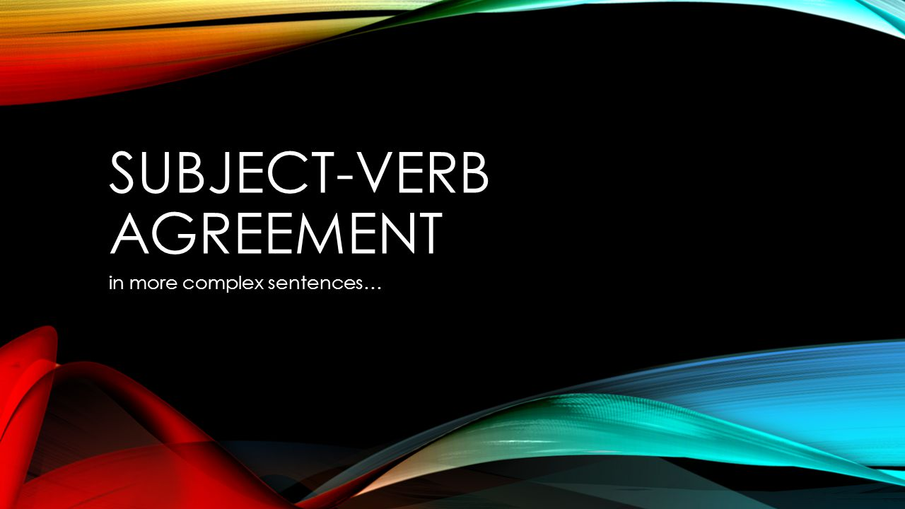 Subject verb agreement in more complex sentences ppt download 1 subject verb agreement in more complex sentences platinumwayz