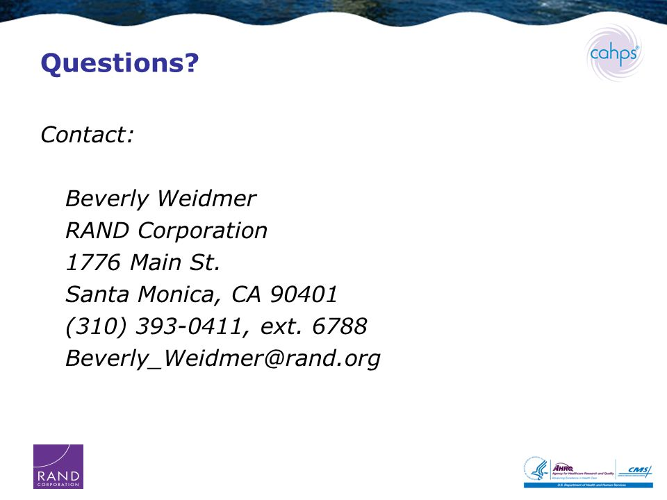 Questions. Contact: Beverly Weidmer RAND Corporation 1776 Main St.