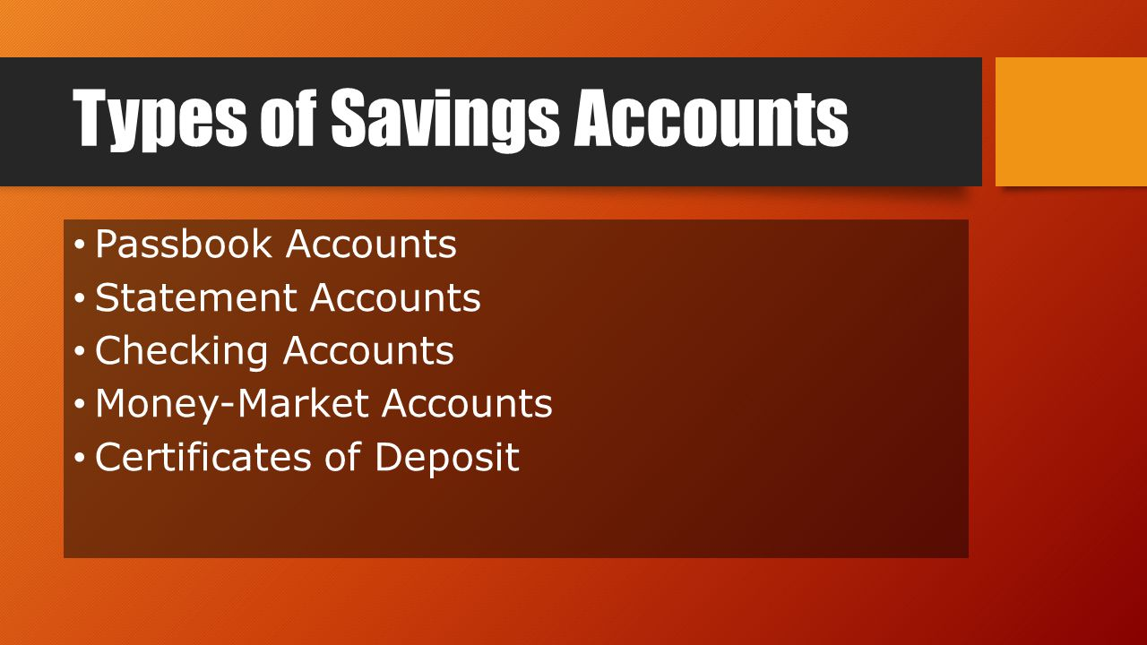 Types of savings accounts unit 2 lesson 2 objectives identify 3 types of savings accounts passbook accounts statement accounts checking accounts money market accounts certificates of deposit xflitez Image collections