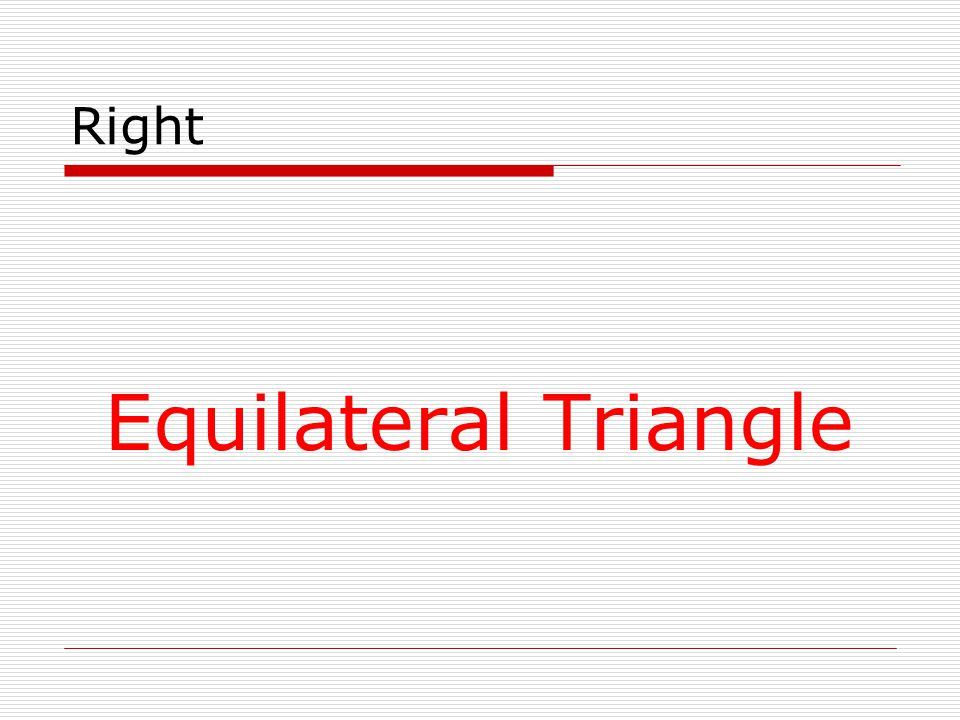 Right Equilateral Triangle