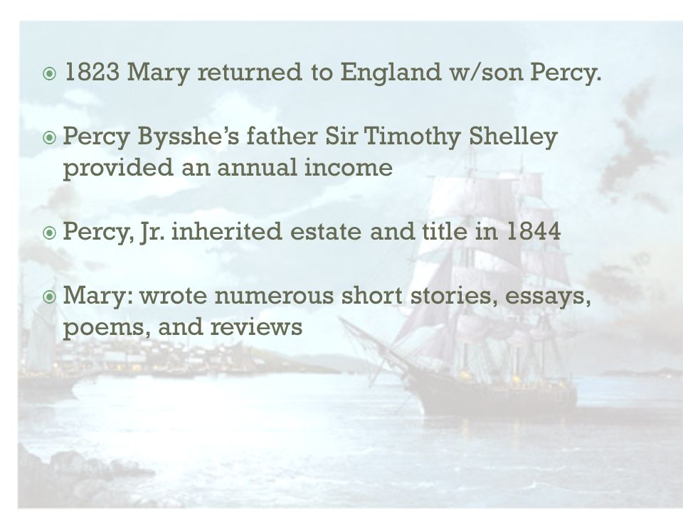  1823 Mary returned to England w/son Percy.