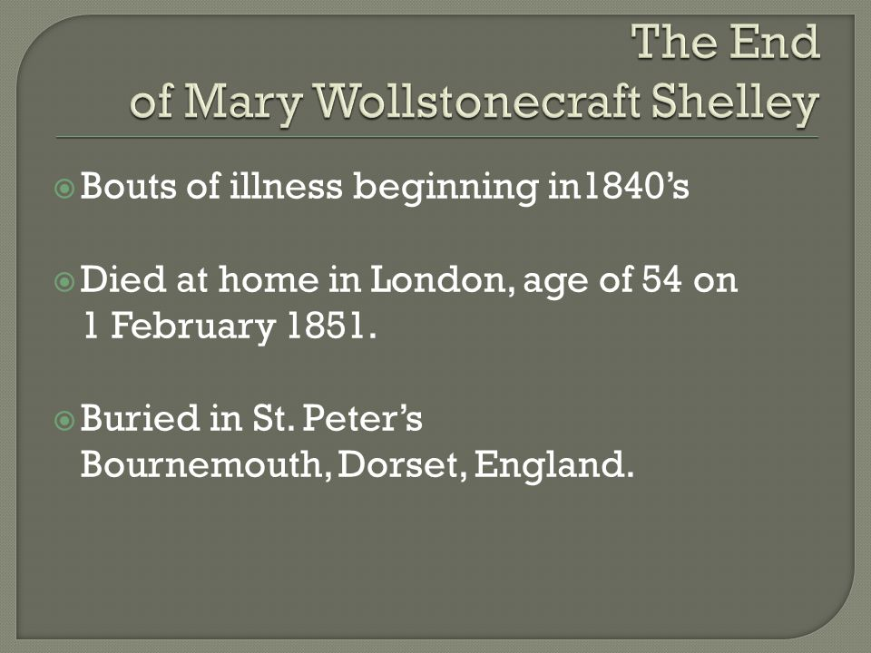  Bouts of illness beginning in1840's  Died at home in London, age of 54 on 1 February 1851.