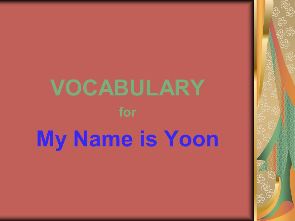 VOCABULARY for My Name is Yoon