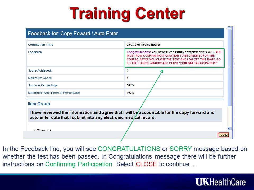 Training Center In the Feedback line, you will see CONGRATULATIONS or SORRY message based on whether the test has been passed.
