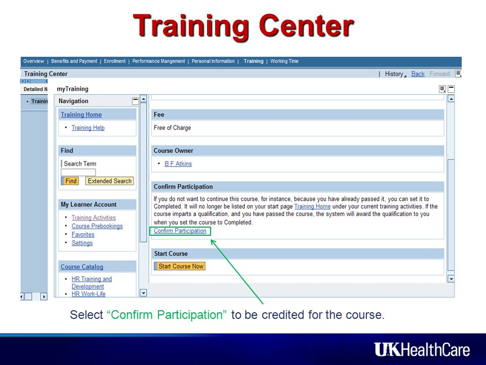 Training Center Select Confirm Participation to be credited for the course.