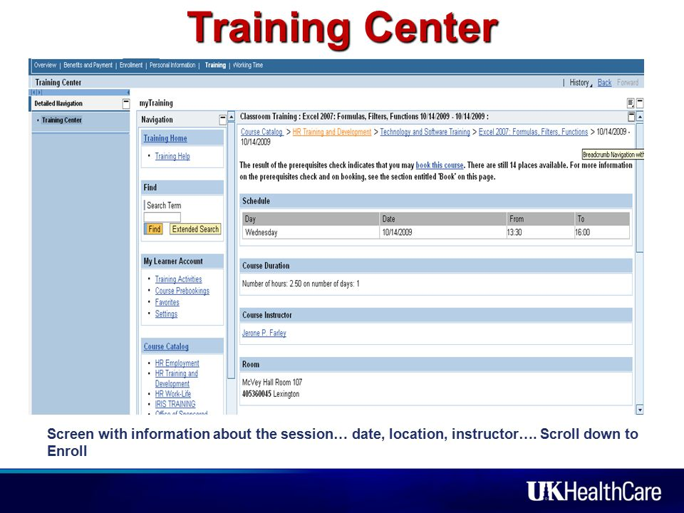 Screen with information about the session… date, location, instructor…. Scroll down to Enroll