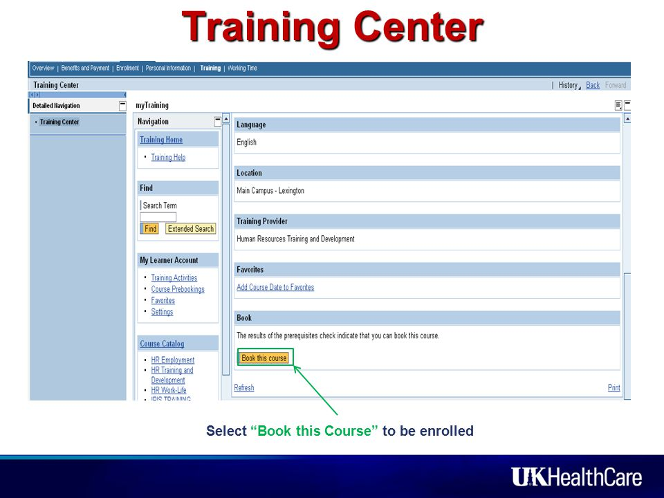 Training Center Select Book this Course to be enrolled
