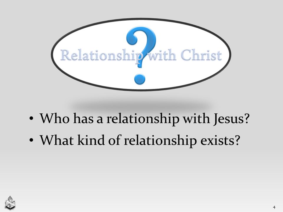 Who has a relationship with Jesus What kind of relationship exists 4