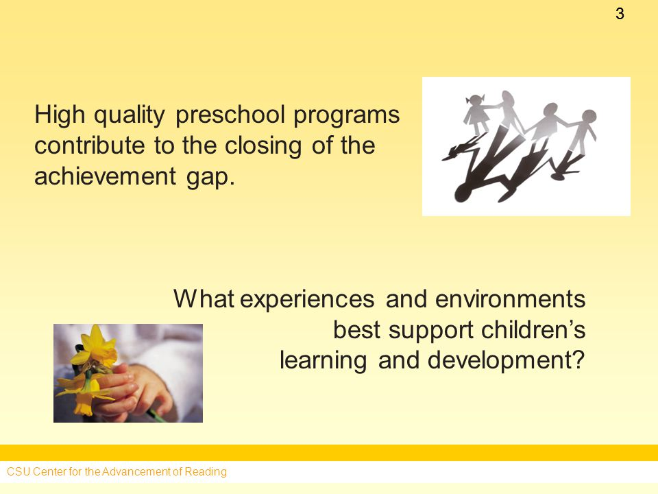 33 High quality preschool programs contribute to the closing of the achievement gap.