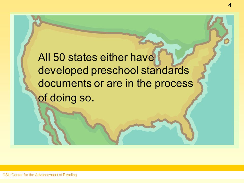 44 All 50 states either have developed preschool standards documents or are in the process of doing so.