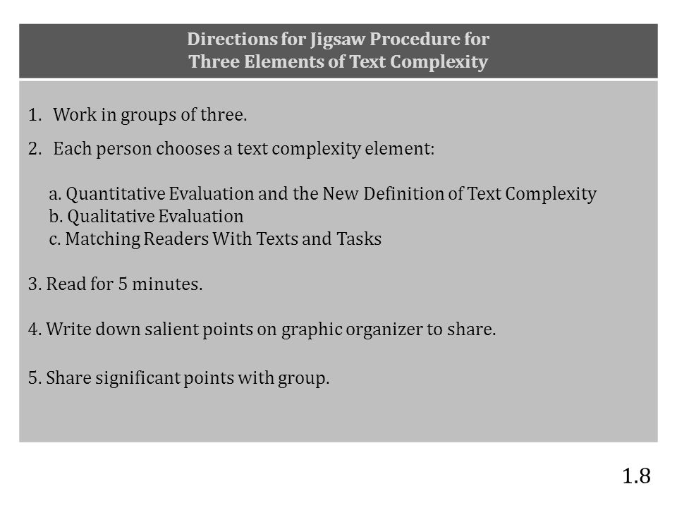 Directions for Jigsaw Procedure for Three Elements of Text Complexity 1.Work in groups of three.