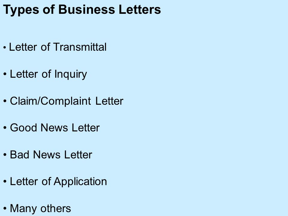 1 types of business letters letter of transmittal letter of inquiry claimcomplaint letter good news letter bad news letter letter of application many