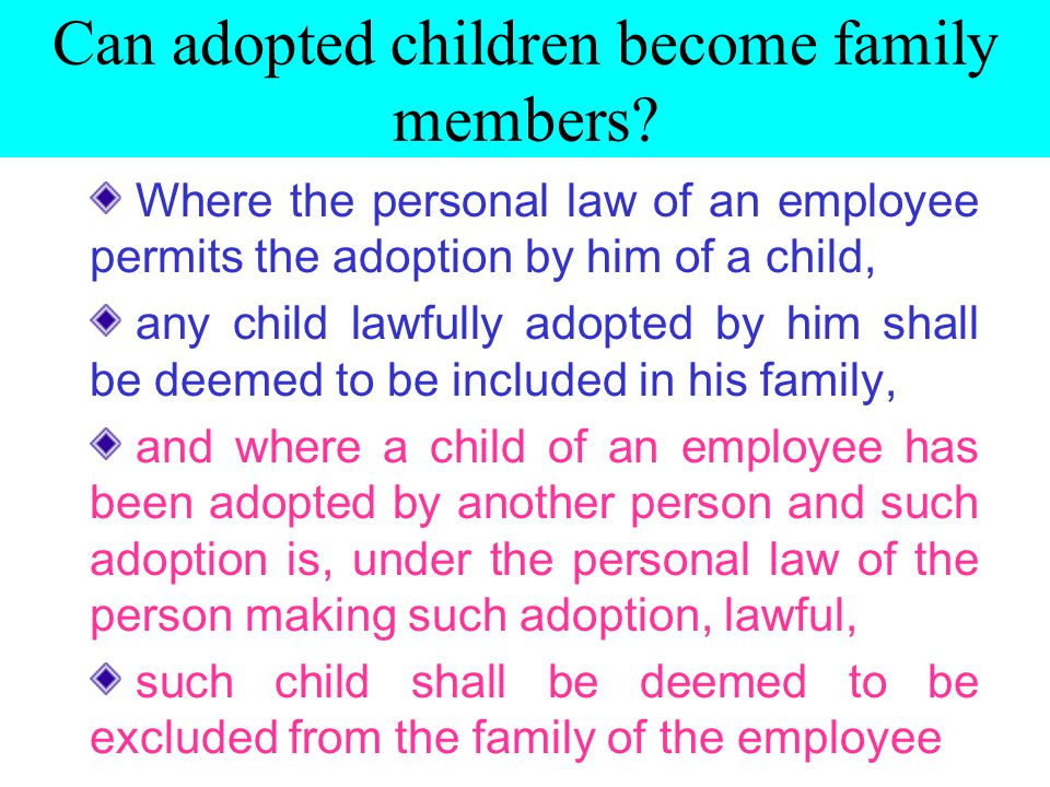 Can adopted children become family members.