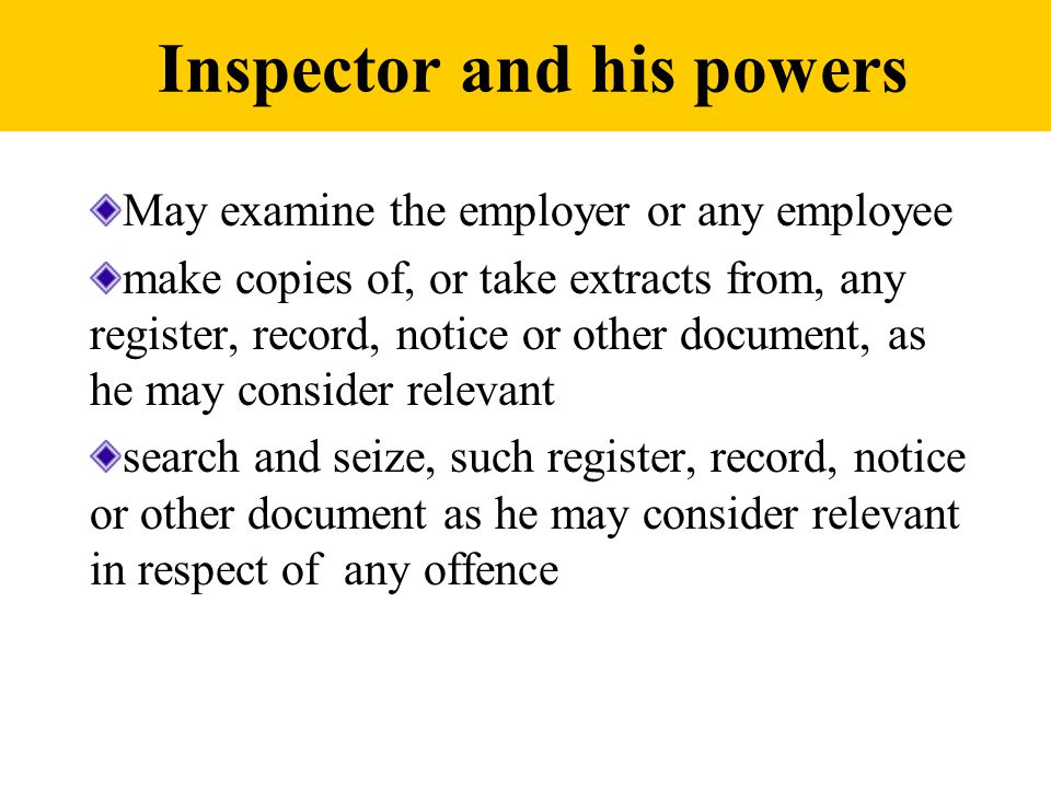 May examine the employer or any employee make copies of, or take extracts from, any register, record, notice or other document, as he may consider relevant search and seize, such register, record, notice or other document as he may consider relevant in respect of any offence