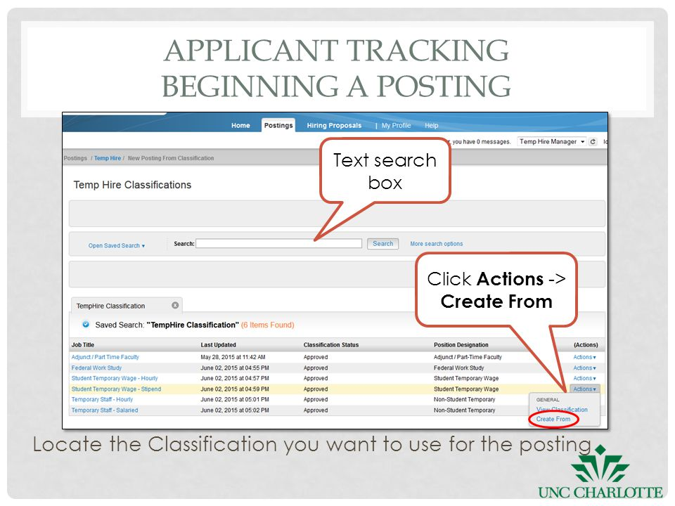 APPLICANT TRACKING BEGINNING A POSTING Text search box Locate the Classification you want to use for the posting Click Actions -> Create From