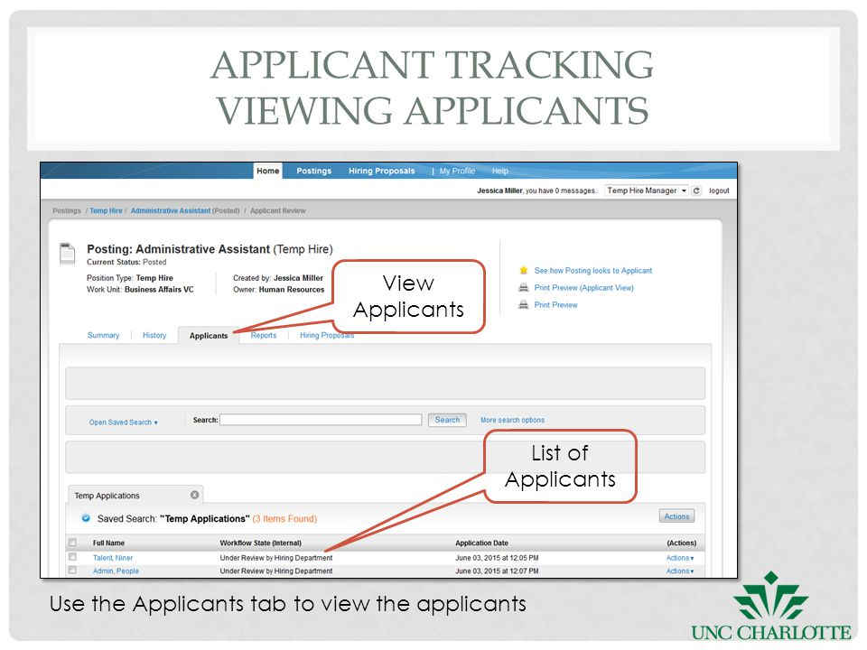 APPLICANT TRACKING VIEWING APPLICANTS Use the Applicants tab to view the applicants View Applicants List of Applicants