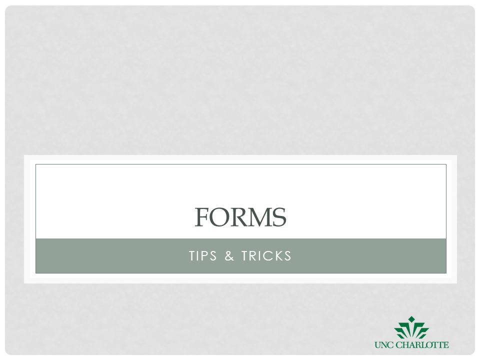 FORMS TIPS & TRICKS