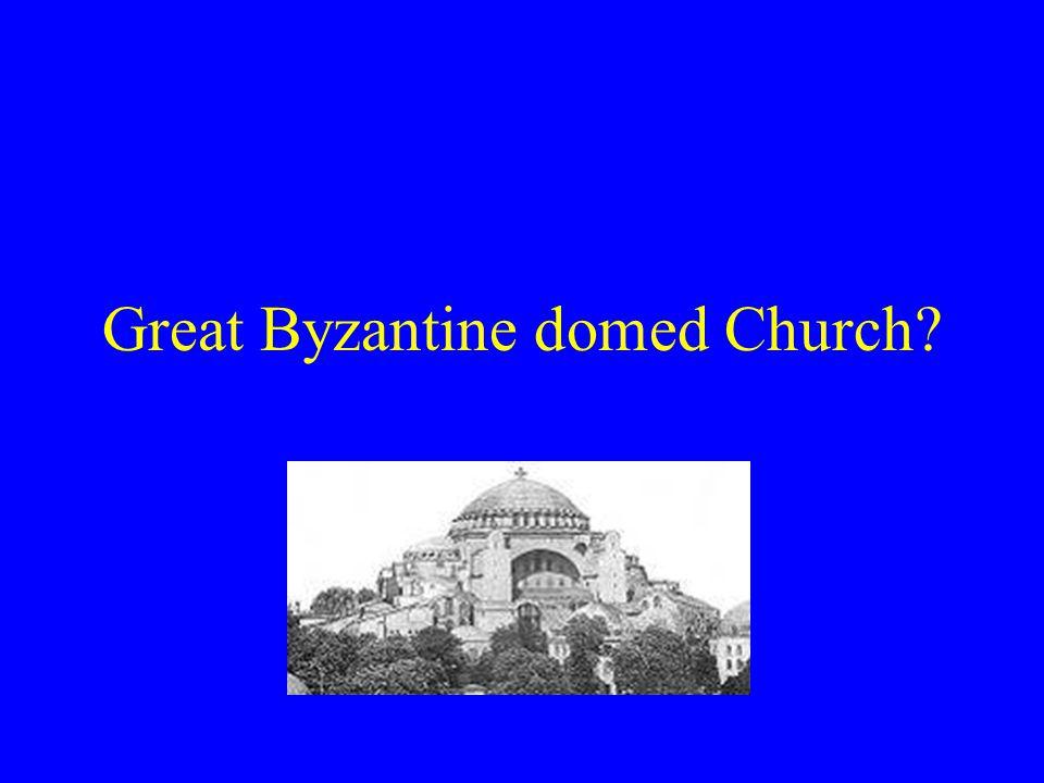 Great Byzantine domed Church