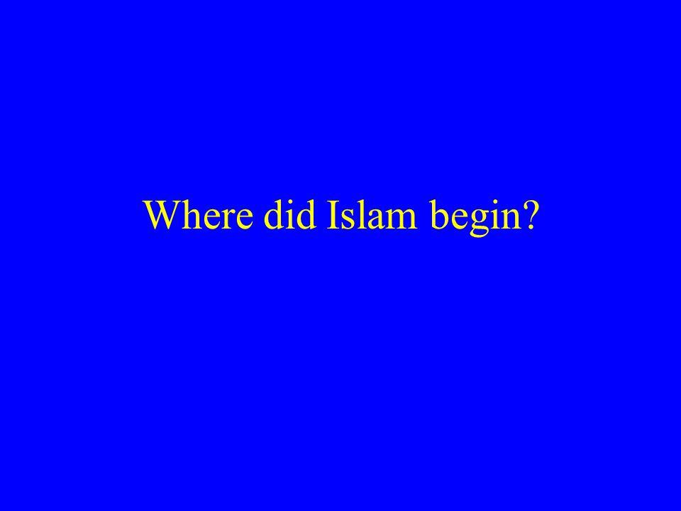Where did Islam begin