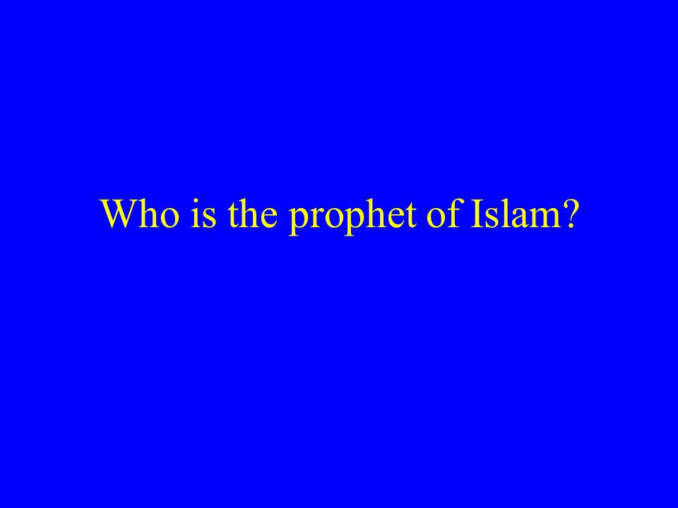 Who is the prophet of Islam
