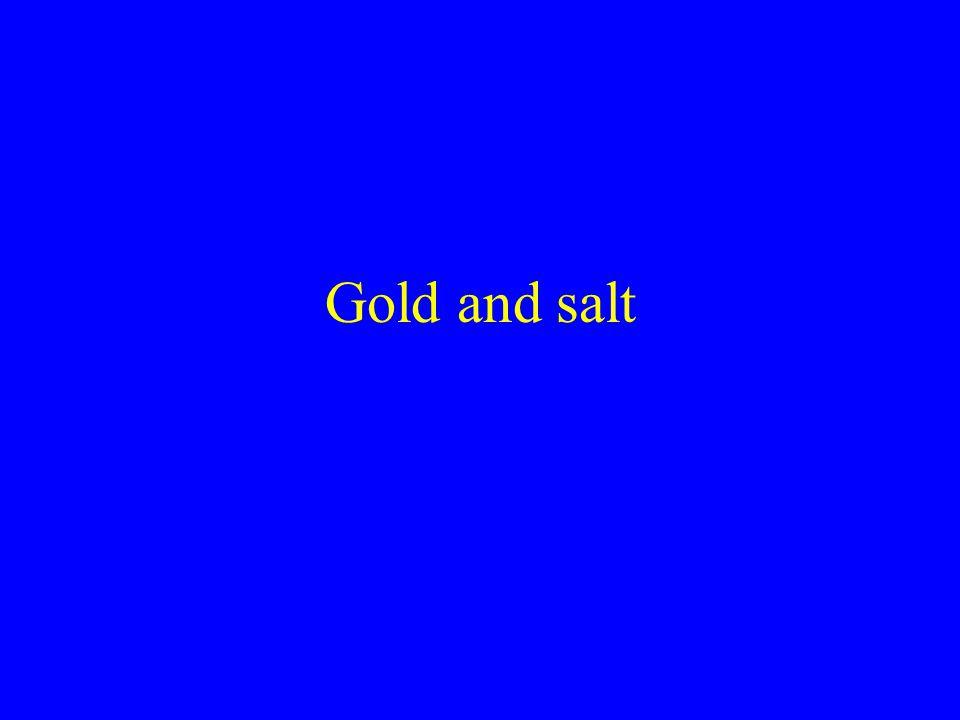 Gold and salt
