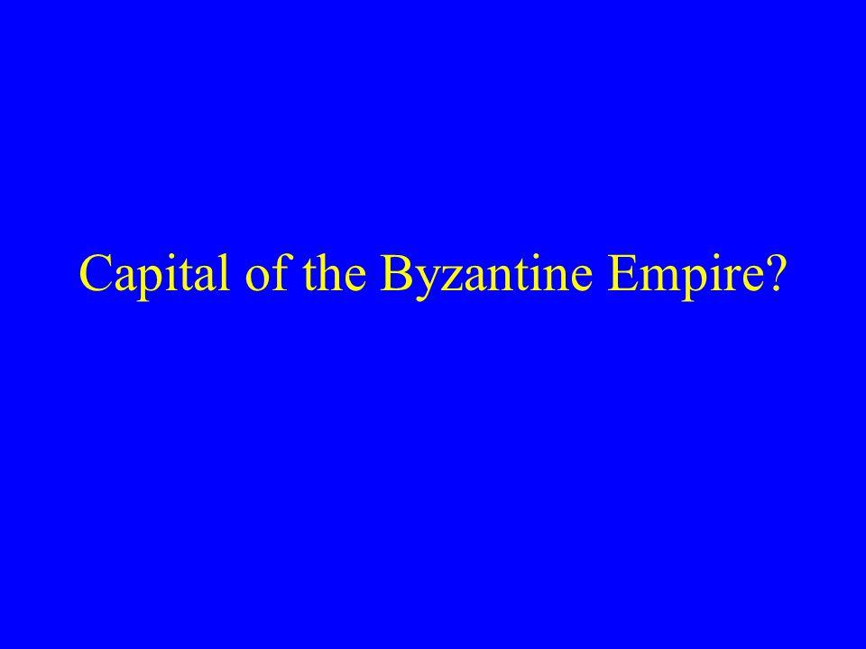 Capital of the Byzantine Empire