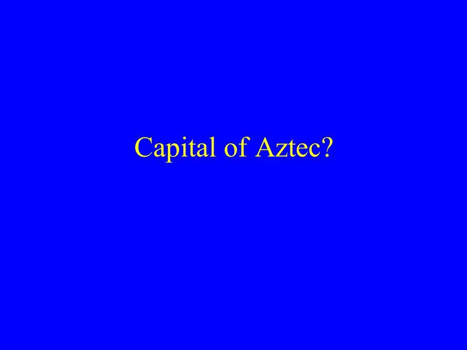 Capital of Aztec