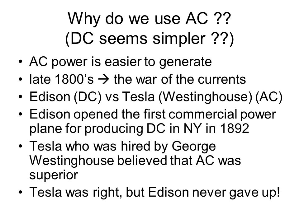 alternating current tesla. why do we use ac . alternating current tesla r