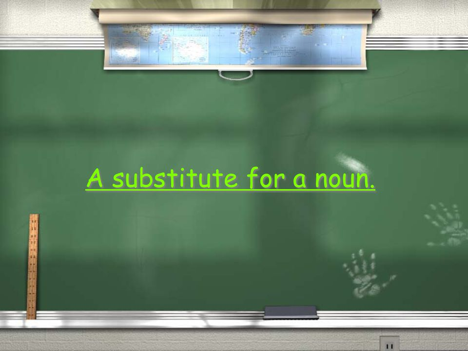 A substitute for a noun.