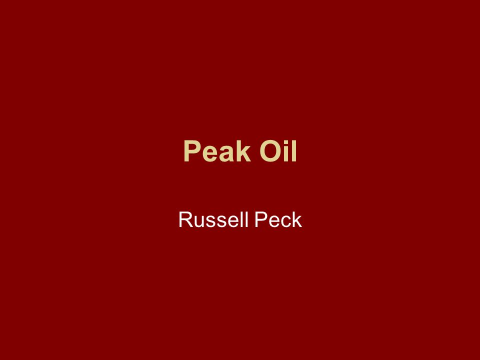 Peak Oil Russell Peck