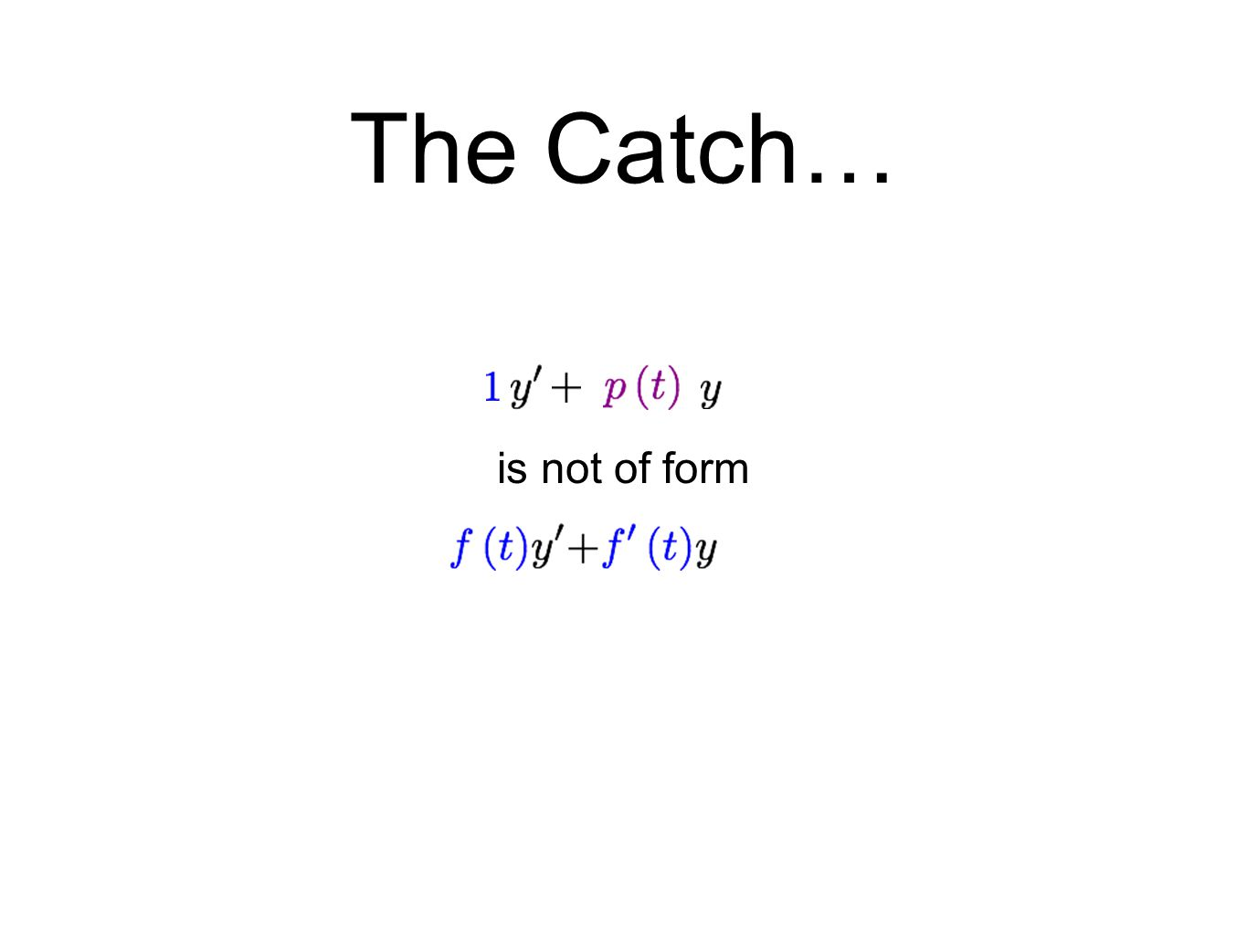 The Catch… is not of form