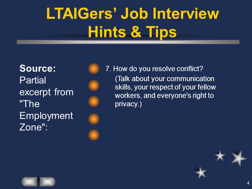 4 LTAIGers' Job Interview Hints & Tips Source: Partial excerpt from The Employment Zone : 7.