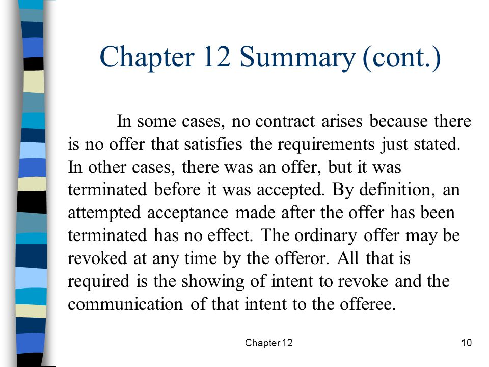 Chapter 1210 In some cases, no contract arises because there is no offer that satisfies the requirements just stated.