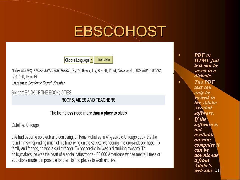 10 EBSCOHOST Each result is numbered, and the available formats for the article are displayed-– HTML full text, PDF full text, or linked full text.