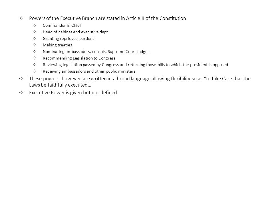 The Executive Branch.  Powers of the Executive Branch are stated ...