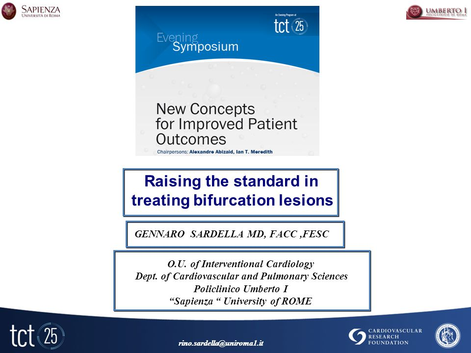 Raising the standard in treating bifurcation lesions GENNARO SARDELLA MD, FACC,FESC O.U.