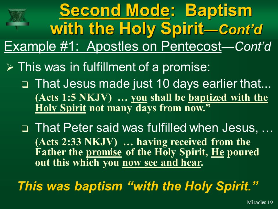 Miracles 18  On the Day of Pentecost (AD 30) …  The Apostles received the ability to speak in tongues.
