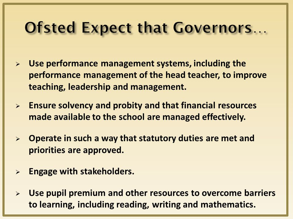  Use performance management systems, including the performance management of the head teacher, to improve teaching, leadership and management.