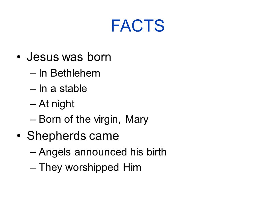 Fact and Fiction About the Birth of Christ We must separate the – Who Announced the Birth of Jesus