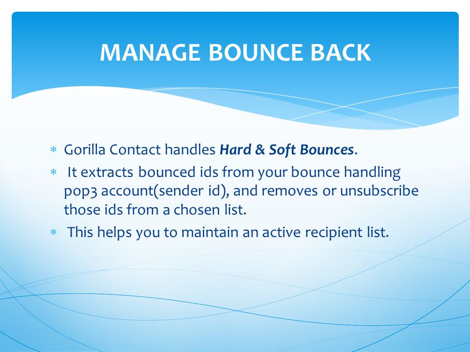  Gorilla Contact handles Hard & Soft Bounces.