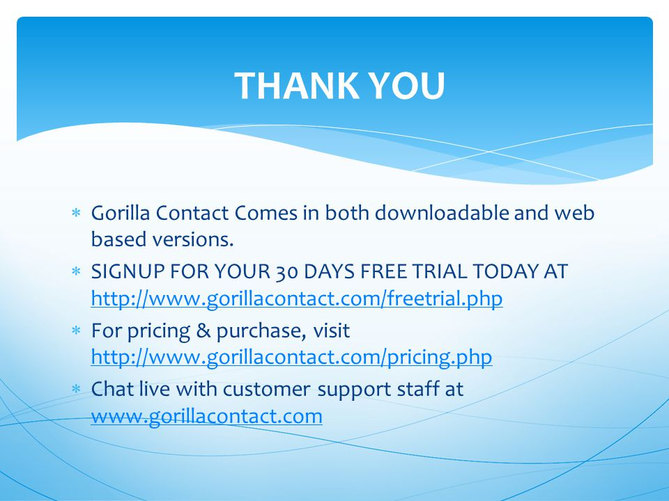  Gorilla Contact Comes in both downloadable and web based versions.