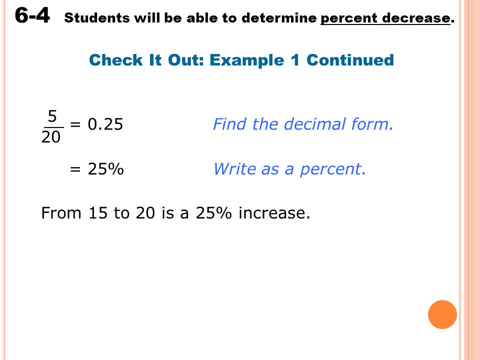 Percent Increase and Decrease 6-4 Students will be able to ...
