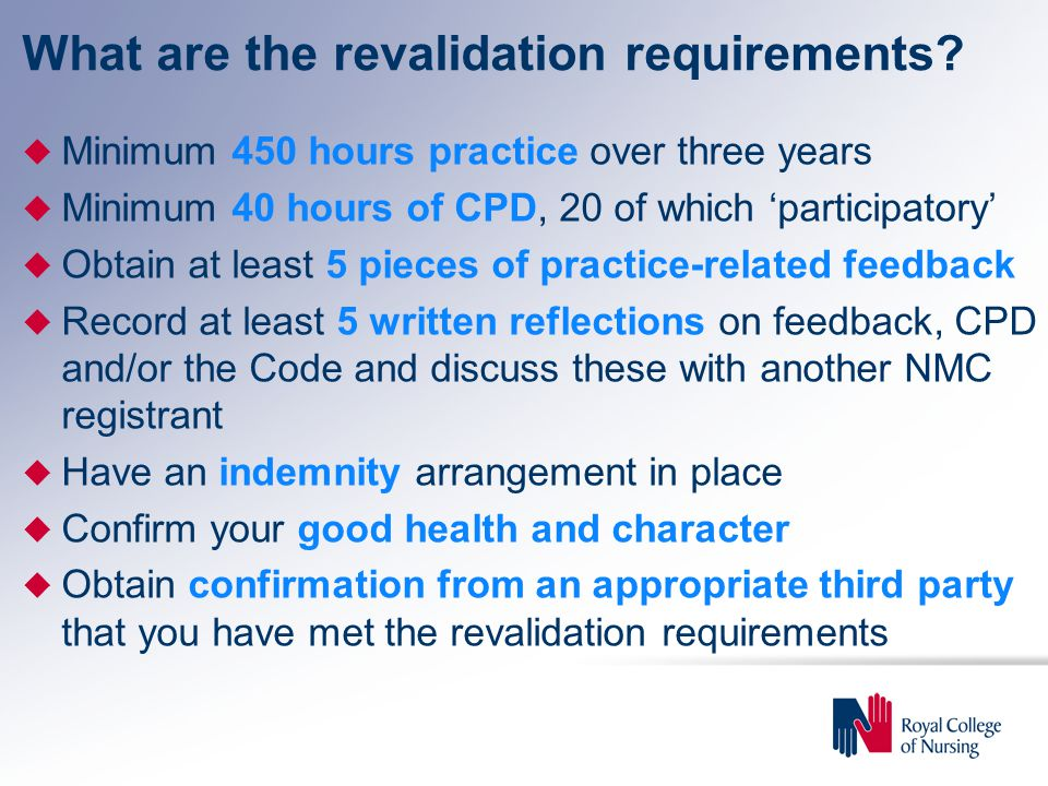 What are the revalidation requirements.