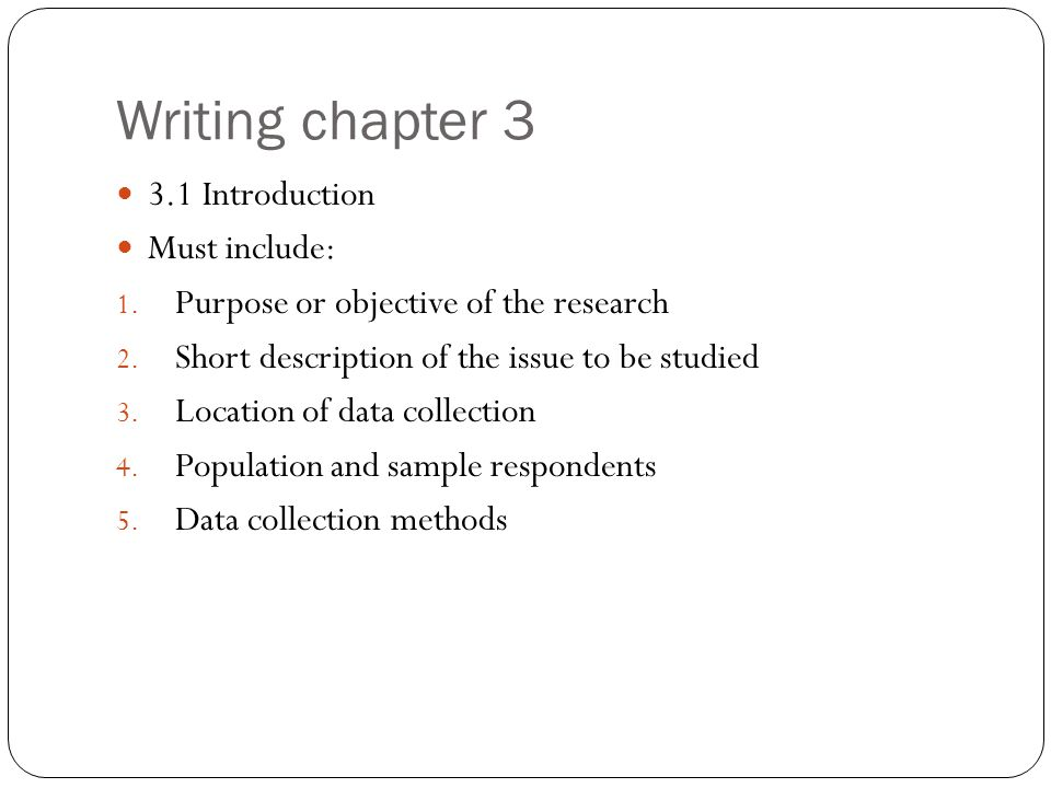 Writing chapter Introduction Must include: 1.