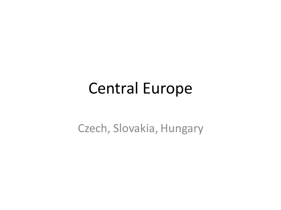 Central Europe Czech Slovakia Hungary Objectives Identify Czech - Hungary blank map