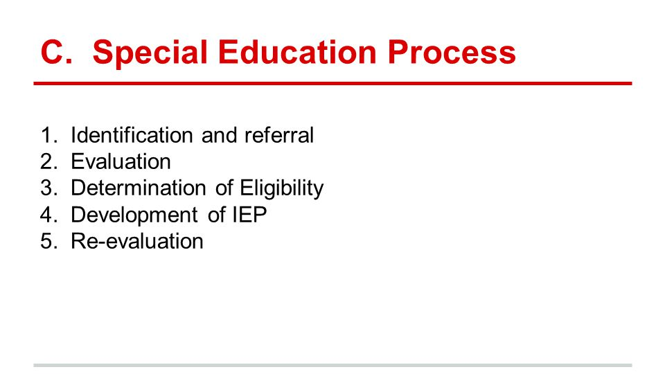 C. Special Education Process 1. Identification and referral 2.