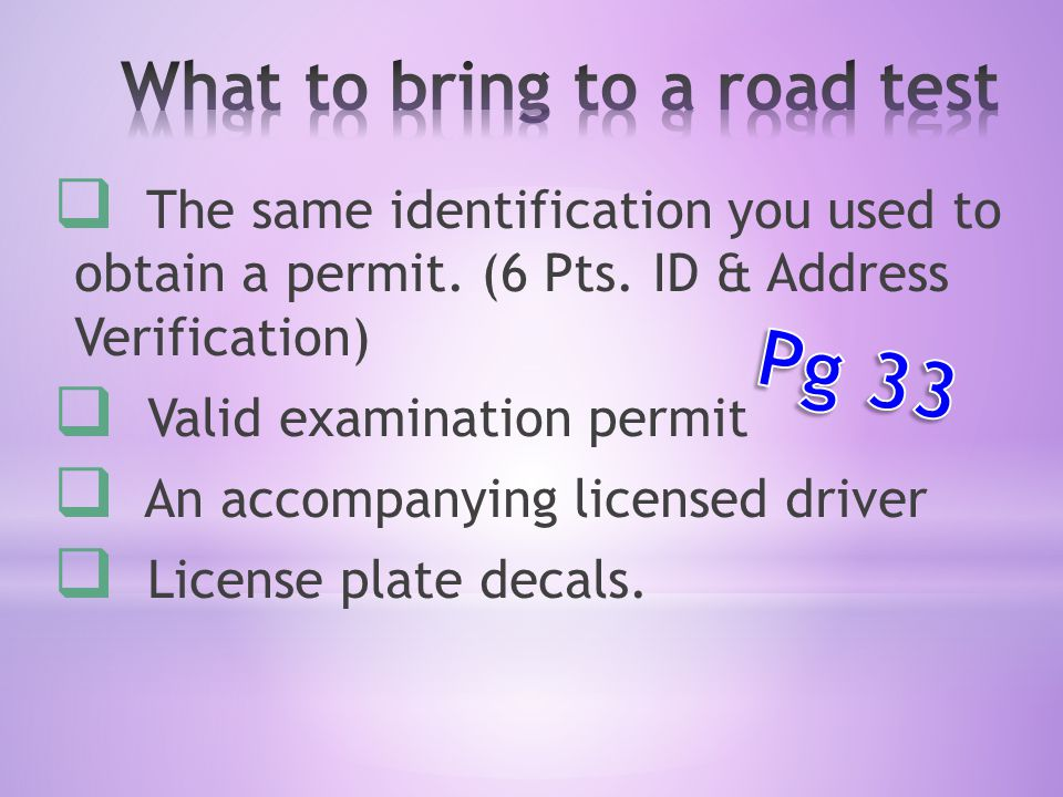  The same identification you used to obtain a permit.