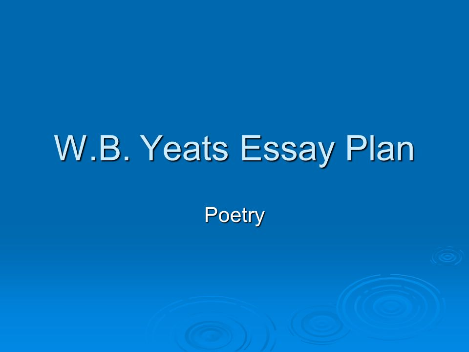 yeats appreciation essay On this page we would like to offer an analysis of when you are old, a famous irish poem written by william butler yeats for maude gonnefirst, we will offer some relevant and helpful background information.
