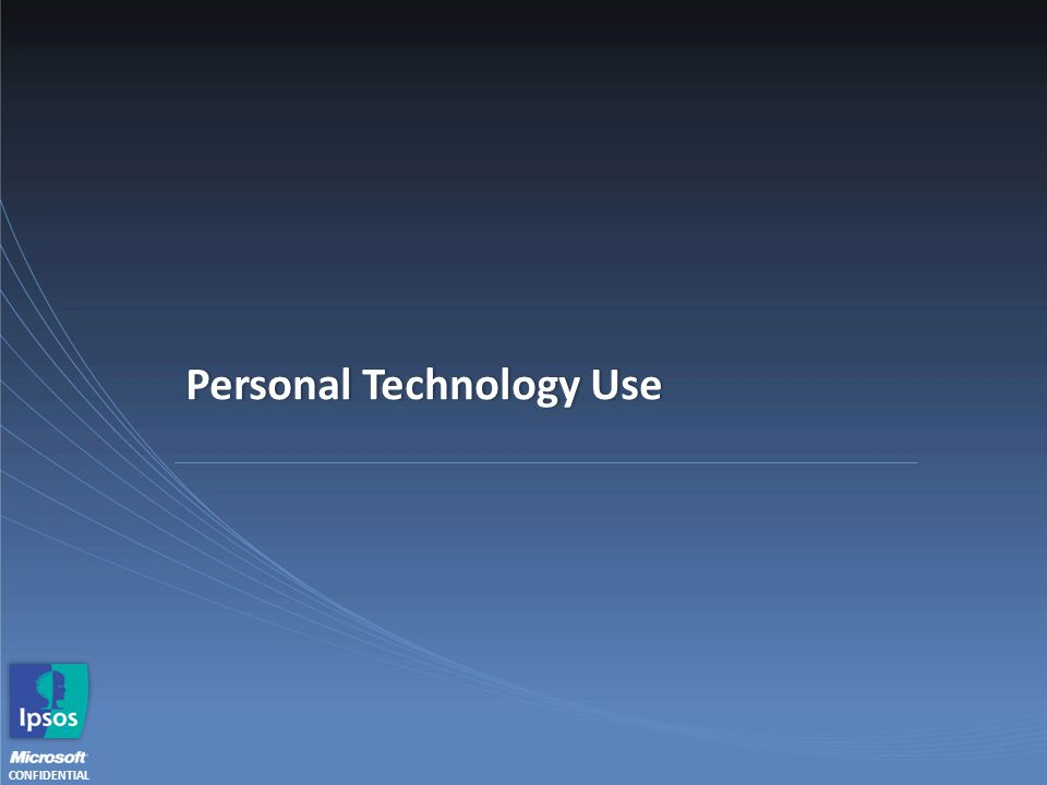 CONFIDENTIAL Personal Technology UsePersonal Technology Use